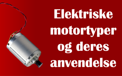Forstå elektriske motortyper og deres anvendelse